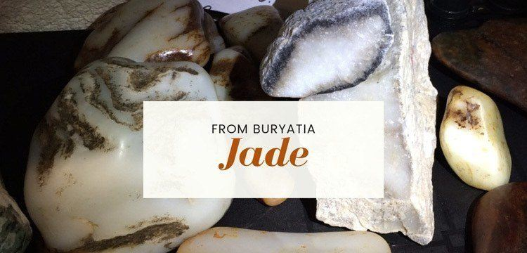 Jade from Buryatia and other fields of Russia and the World